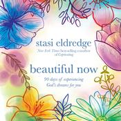 Beautiful Now by  Stasi Eldredge audiobook