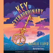 The Key to Extraordinary by  Natalie Lloyd audiobook