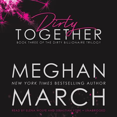 Dirty Together by Meghan  March audiobook