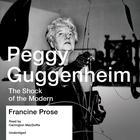 Peggy Guggenheim by Francine Prose