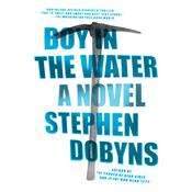 Boy in the Water by  Stephen Dobyns audiobook