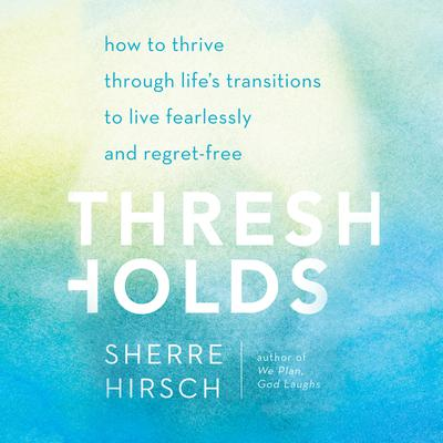Thresholds by Sherre Hirsch audiobook