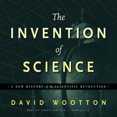 The Invention of Science by David Wootton audiobook