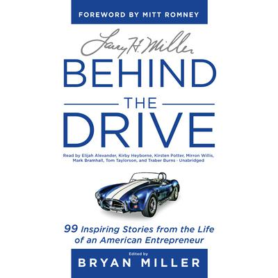 Larry H. Miller: Behind the Drive by Bryan Miller audiobook