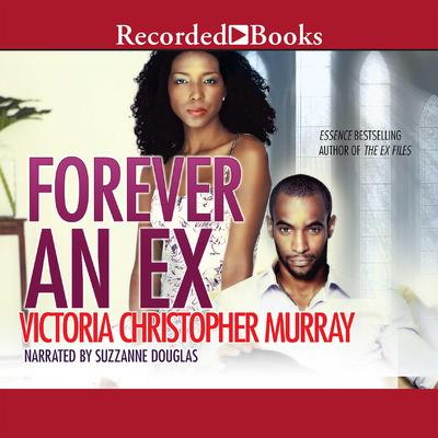 Forever an Ex by Victoria Christopher Murray audiobook