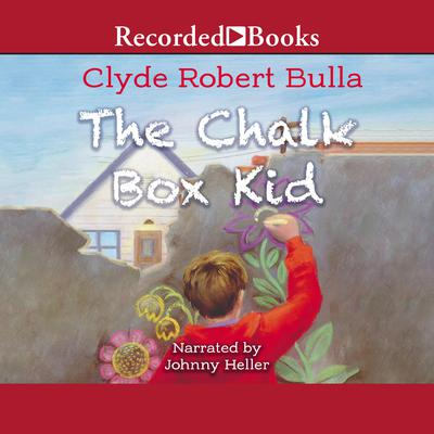 The Chalk Box Kid by Clyde Robert Bulla audiobook