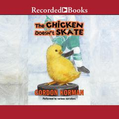The Chicken Doesn't Skate by Gordon Korman audiobook