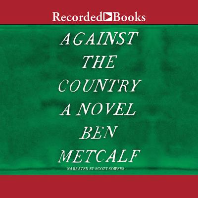 Against the Country by Ben Metcalf audiobook