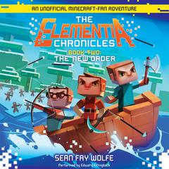 The Elementia Chronicles #2: The New Order