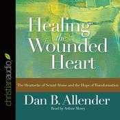 Healing the Wounded Heart by  Dan B.  Allender PhD audiobook