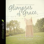 Glimpses of Grace by  Gloria Furman audiobook