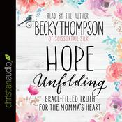 Hope Unfolding by  Becky Thompson audiobook