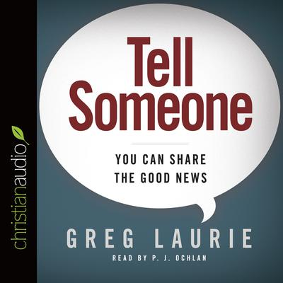 Tell Someone by Greg Laurie audiobook