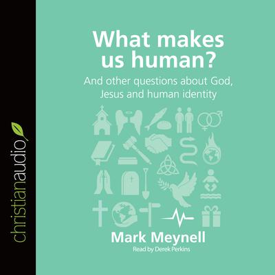 What Makes Us Human? by Mark Meynell audiobook