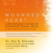 The Wounded Heart by  Dan B.  Allender PhD audiobook