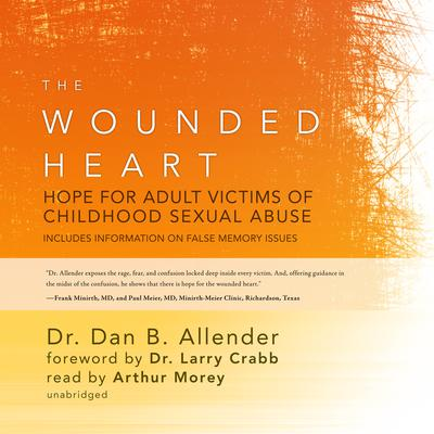 The Wounded Heart by Dan B.  Allender audiobook