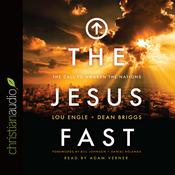 The Jesus Fast by  Lou Engle audiobook
