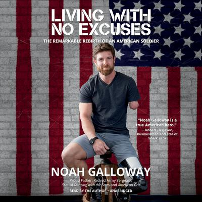 Living with No Excuses by Noah Galloway audiobook