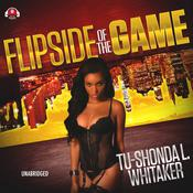 Flip Side of the Game by  Tu-Shonda L. Whitaker audiobook