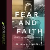 Fear and Faith by  Trillia Newbell audiobook