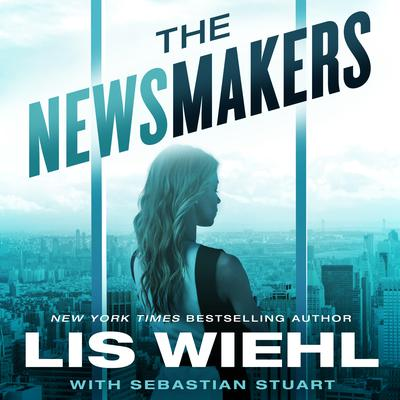 The Newsmakers by Lis Wiehl audiobook