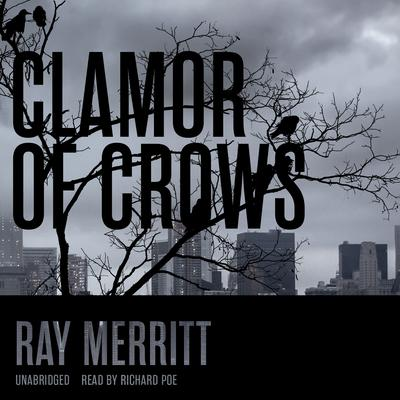 Clamour of Crows by Ray  Merritt audiobook