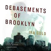 Debasements of Brooklyn by  Ira Gold audiobook