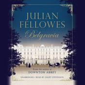 Julian Fellowes's Belgravia by  Julian Fellowes audiobook