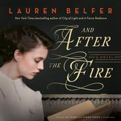 And After the Fire by  Lauren Belfer audiobook