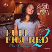 Full Figured 2 by  Trista Russell audiobook
