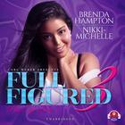 Full Figured 3 by Brenda Hampton, Nikki Michelle