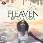 Ghetto Heaven by Erick S. Gray