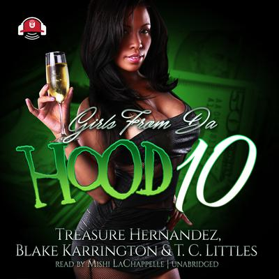 Girls from da Hood 10 by Treasure Hernandez audiobook