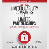 How to Use Limited Liability Companies and Limited Partnerships by  Garrett Sutton audiobook
