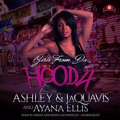 Girls from da Hood 4 by Ashley & JaQuavis, Ayana Ellis