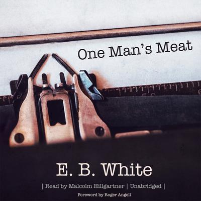 One Man's Meat by E. B. White audiobook
