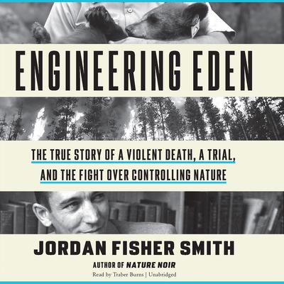 Engineering Eden by  Jordan Fisher  Smith  audiobook