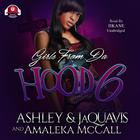 Girls from da Hood 6 by Ashley & JaQuavis, Amaleka McCall