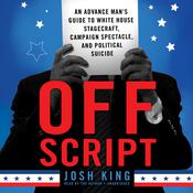 Off Script by  Josh King audiobook
