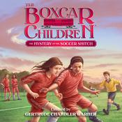 The Mystery of the Soccer Snitch by  Gertrude Warner audiobook