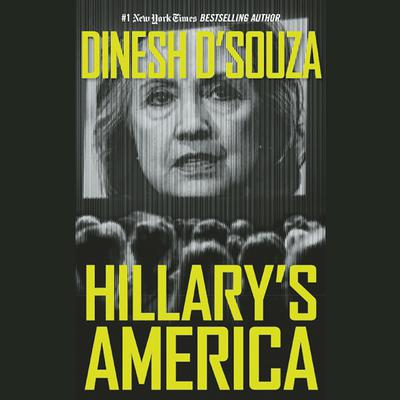 Hillary's America by Dinesh D'Souza audiobook