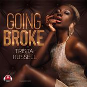 Going Broke by  Trista Russell audiobook