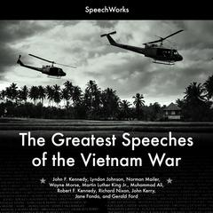 The Greatest Speeches of the Vietnam War by SpeechWorks audiobook