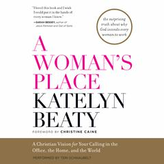 A Woman's Place by Katelyn Beaty audiobook