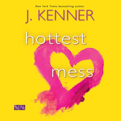 Hottest Mess by J. Kenner audiobook