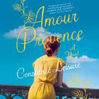 Amour Provence by Constance Leisure