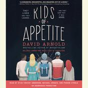 Kids of Appetite by  David Arnold audiobook