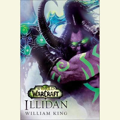 Illidan: World of Warcraft by William King audiobook