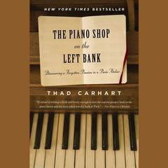 The Piano Shop on the Left Bank by Thad Carhart audiobook