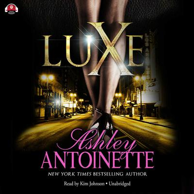 Luxe by Ashley Antoinette audiobook